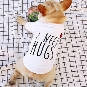 I Need Hugs Dog Tshirt