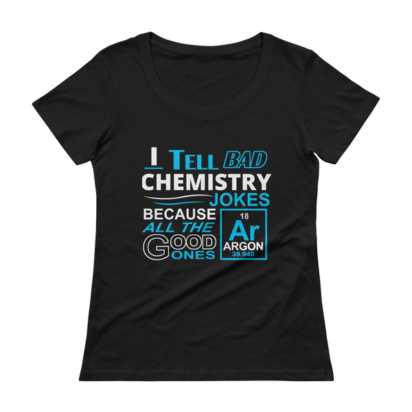 WN - I Tell Bad Chemistry Jokes - Festival Printing