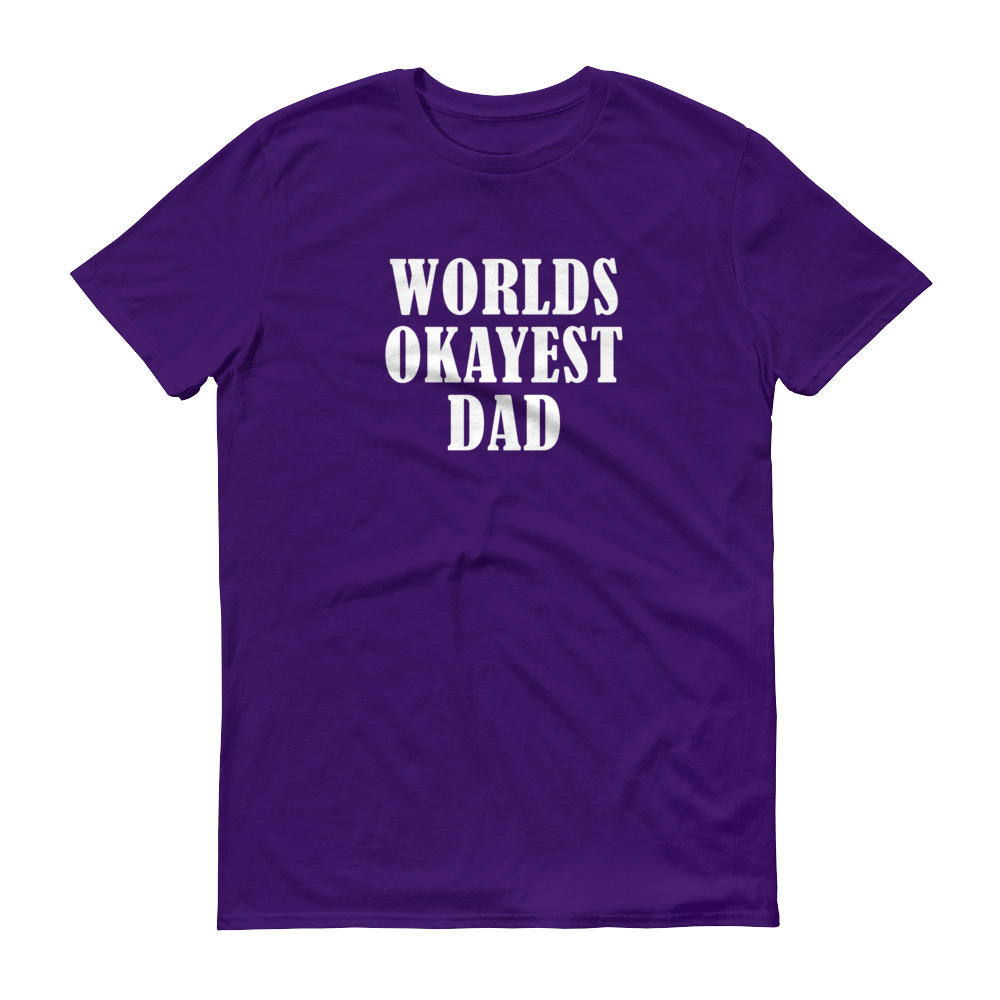 FD - Worlds Okayest Dad - Festival Printing