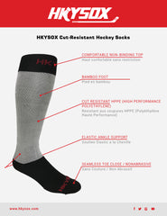 HKYSOX Cut Resistant Hockey Socks. HKYSOX  design offers extended cut-resistant protection just where hockey players need it, along the calf to the top of the foot and around the Achilles. HKYSOX socks also have advanced moisture evaporation for maximized comfort and an anti-odour fabric that help reduce odour. HKYSOX cut-resistant hockey skate socks. – hkysox