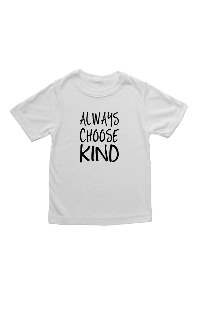"White kids tee with ""always choose kind"" written on it."