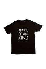 "Black kids tee with ""always choose kind"" written on it."