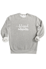 "A grey sweatshirt that says ""blessed mama""."