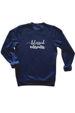 "A navy sweatshirt that says ""blessed mama""."