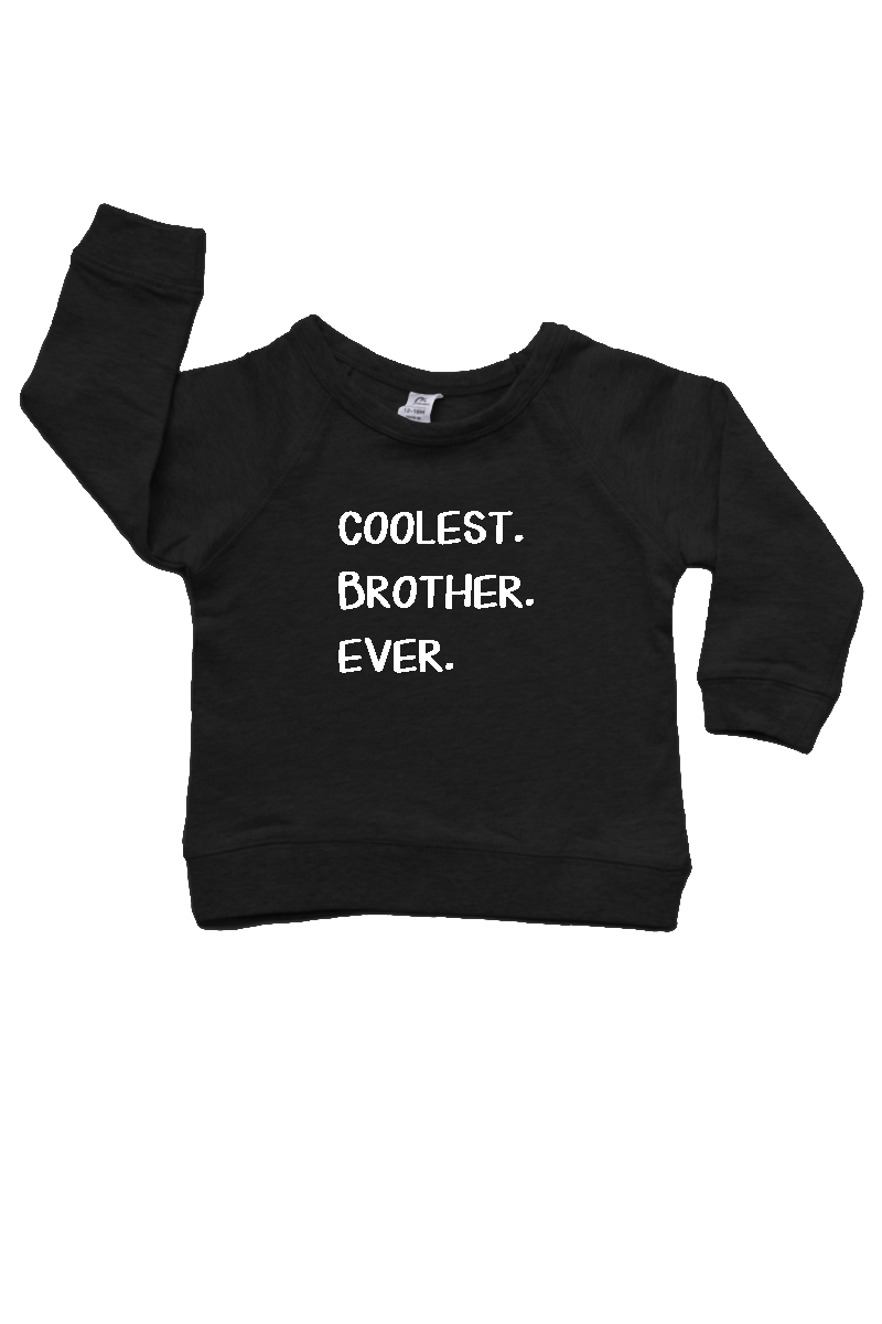 "Black sweatshirt with the words ""coolest brother ever"" written on it."