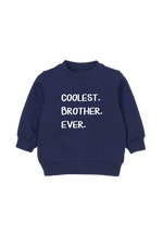 "A navy kids sweatshirt that says ""coolest brother ever."""