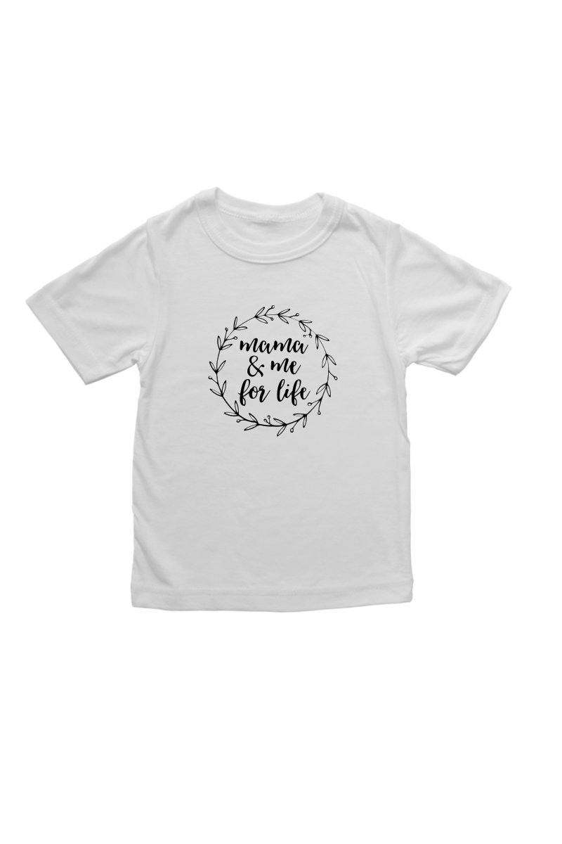 "White kids tee with ""mama and me for life"" written on it."