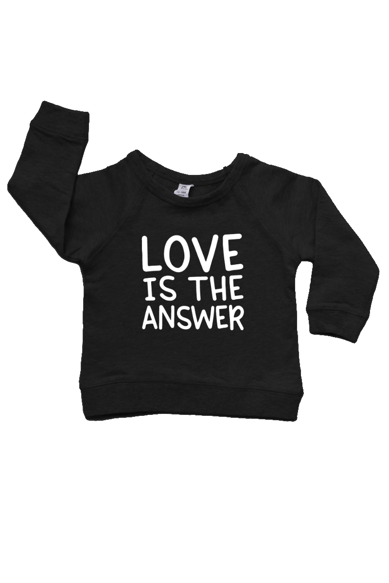 "A black sweatshirt that says ""love is the answer""."