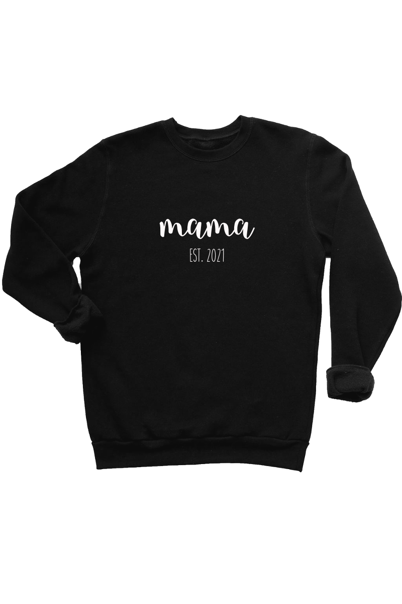 "A black sweatshirt that says ""mama est. 2021""."