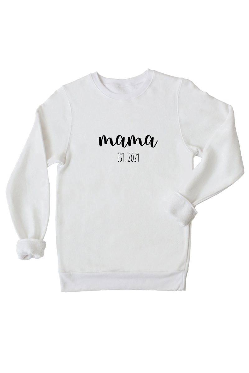 "A white sweatshirt that says ""mama est. 2021""."