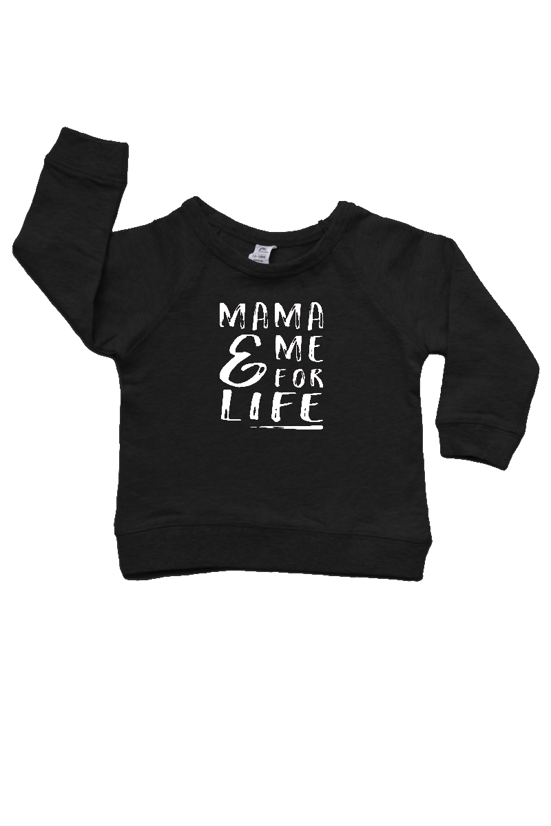 "Black sweatshirt with the words ""mama and me for life"" written on it."