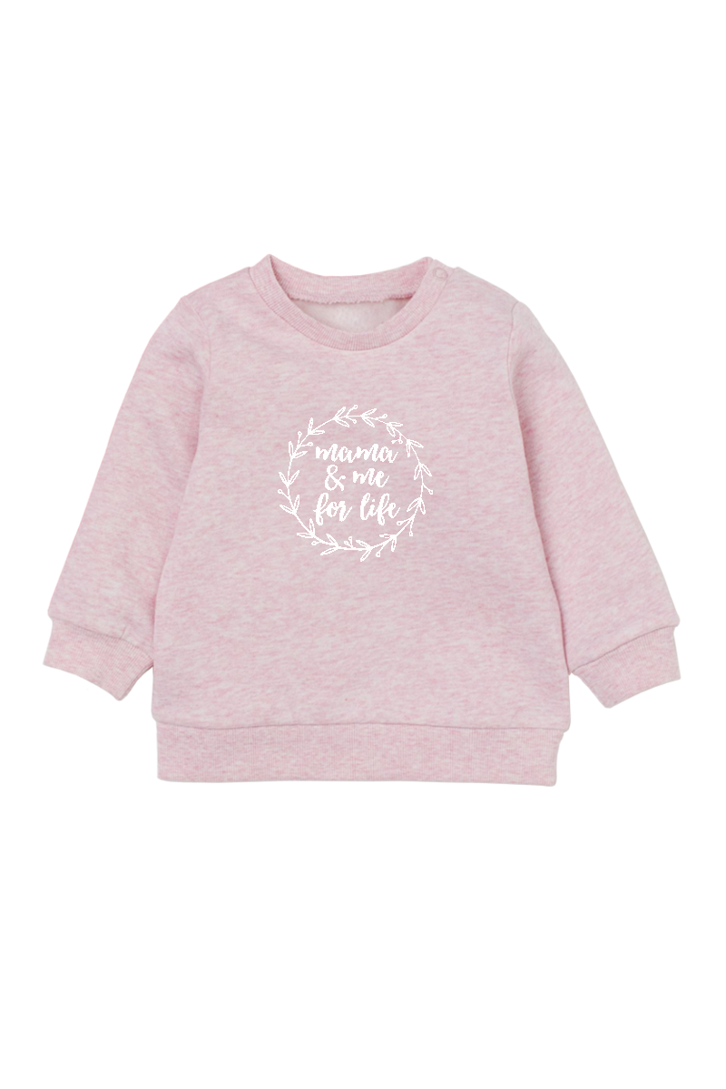 "Blush sweatshirt with the words ""mama and me for life"" written on it."