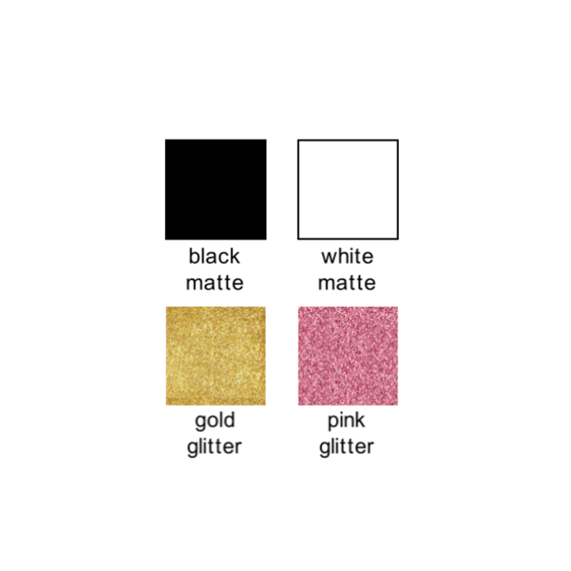 Font colours include black matte, white matte, gold glitter, and pink glitter