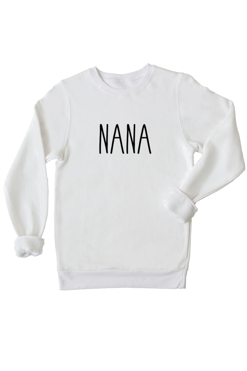 "A white sweatshirt that says ""nana""."