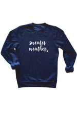 "A navy sweatshirt that says ""sweater weather""."