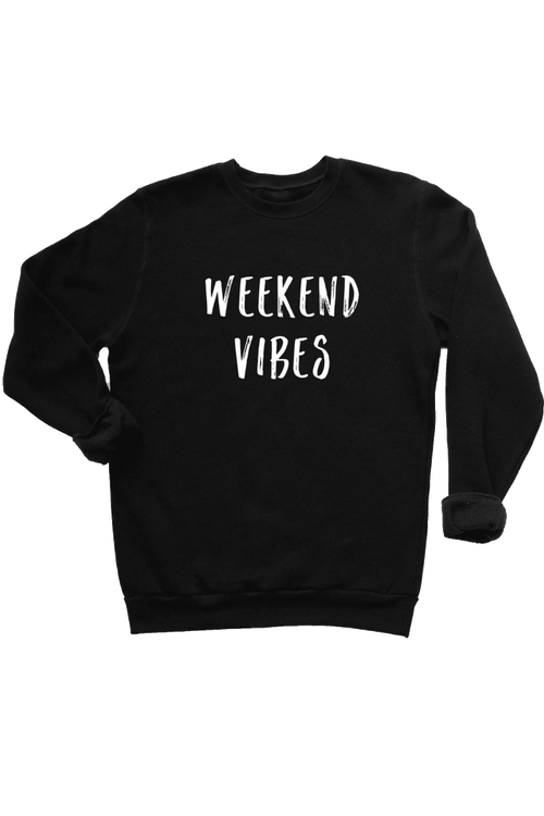 "Black sweatshirt with the words ""weekend vibes"" written on it."