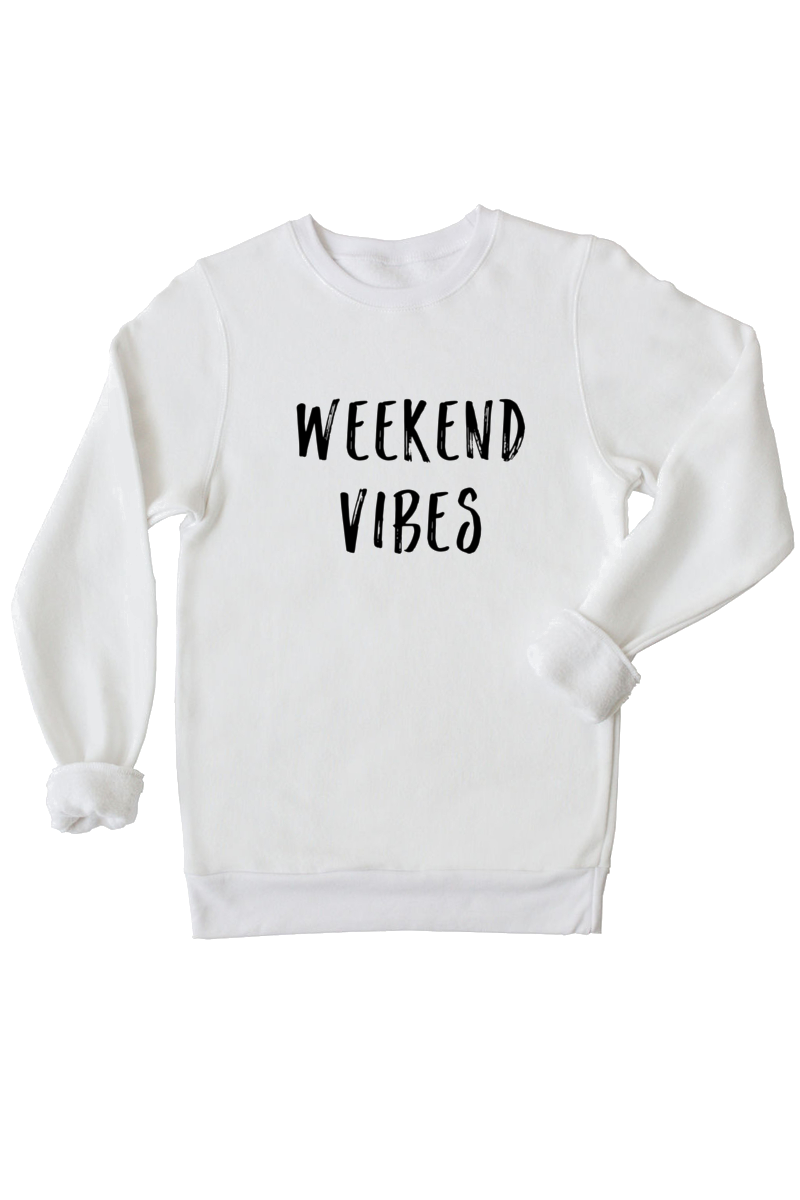 "White sweatshirt with the words ""weekend vibes"" written on it."
