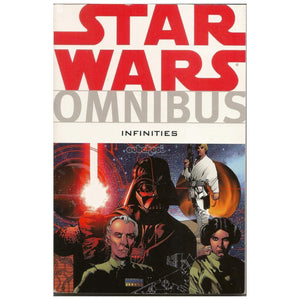 Star Wars Omnibus: Infinities / #1 30 January 2013 Graphic Novel Paperback