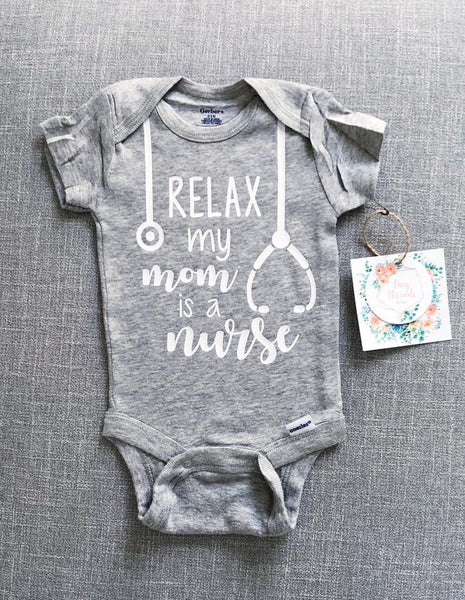 Relax My Mom Is A Nurse | Bodysuit