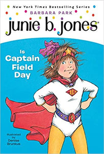 Junie B. Jones is Captain Field Day • Chapter Book