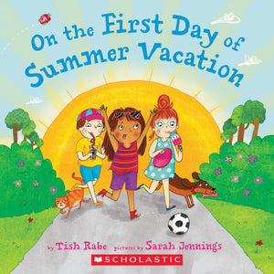 On the First Day of Summer Vacation • Softcover