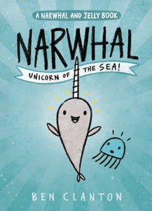 Narwhal Unicorn of the Sea • Softcover
