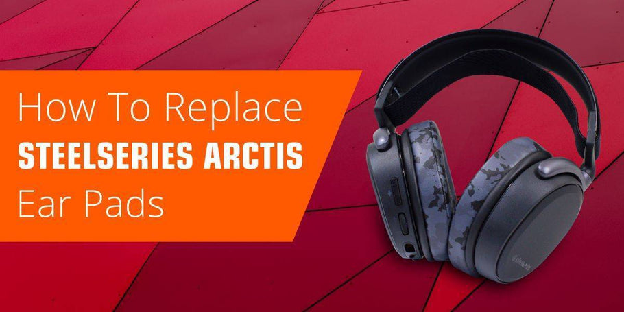 How To Replace SteelSeries Arctis Ear Pads