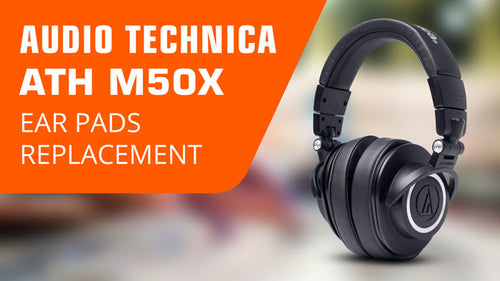 How to replace ATH M50X Ear Pads
