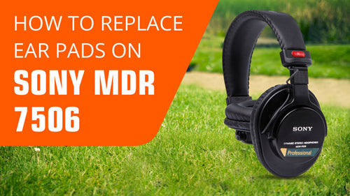How to replace Sony MDR 7506 & V6 Earpads