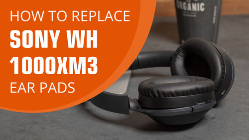 How to replace Sony XM3 Ear Pads
