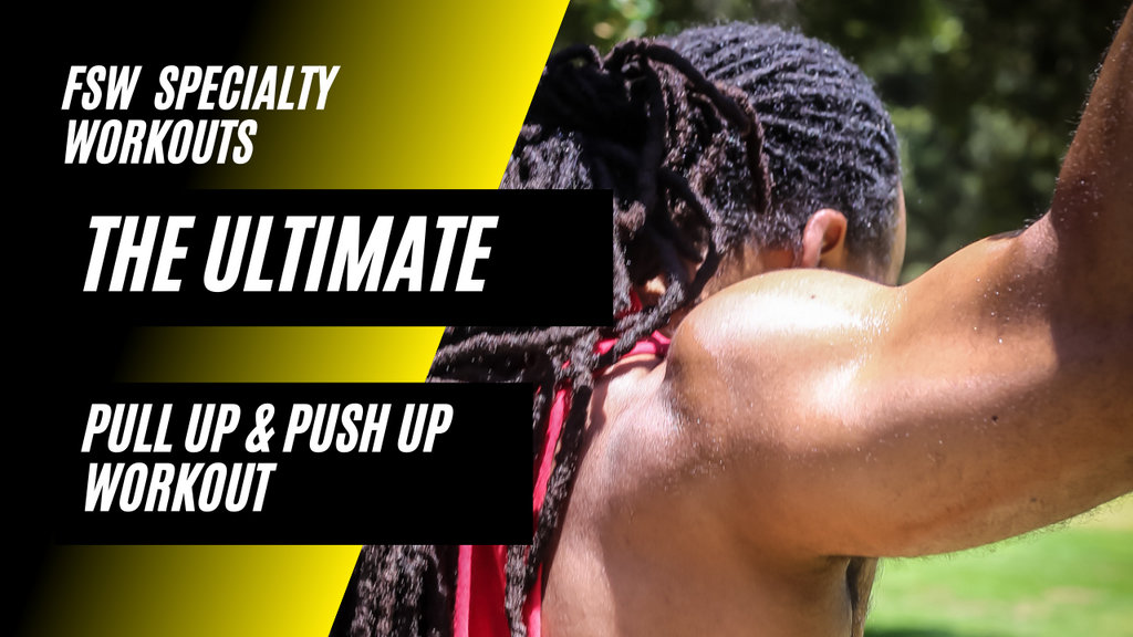 The Ultimate Pull Up and Push Up Workout