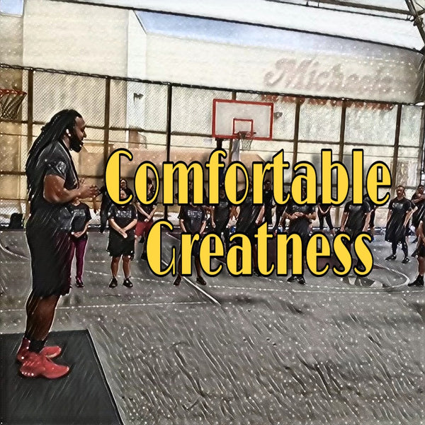 Comfortable Greatness