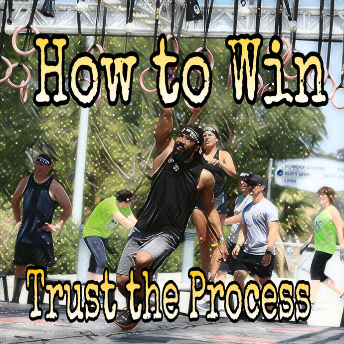 How to Win: Trust the Process