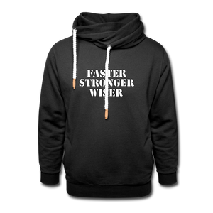 Open image in slideshow, Faster Stronger Wiser Shawl Collar Hoodie - black