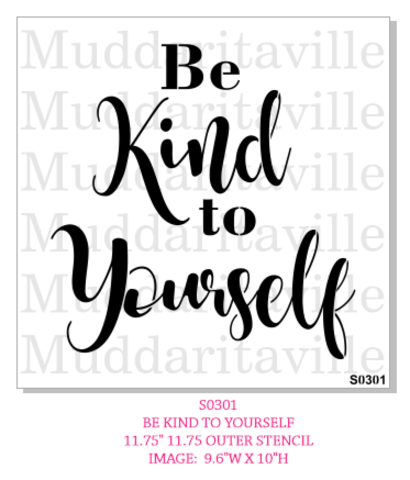 BE KIND TO YOURSELF Stencil by Muddaritaville 24.4cm x 25.4cm - Rustic Farmhouse Charm