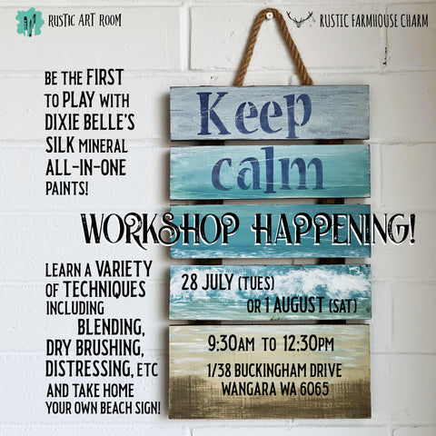"Workshop: ""KEEP CALM with the new Dixie Belle's SILK Paints!"" (28 July 2020, Tuesday) - Rustic Farmhouse Charm"