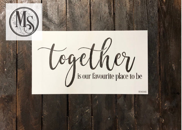 TOGETHER IS OUR FAVOURITE... Stencil by Muddaritaville (2 sizes available)