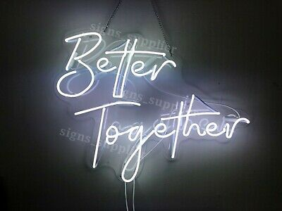 """Better Together"" Neon Light"