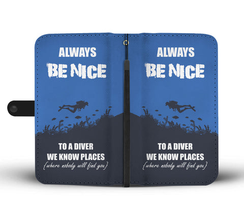 Always Be Nice To A Diver We Know Places