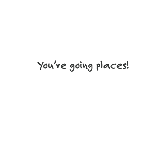 "Congratulations Card, ""You're Going Places"""