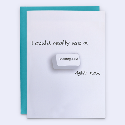 "Apology Card, ""I Could Really Use a Backspace Right Now"""