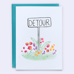 Detour sign encouragement card.