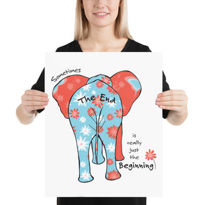 "Retirement Poster - Big Elephant End ""Sometimes the end is really just the beginning."""