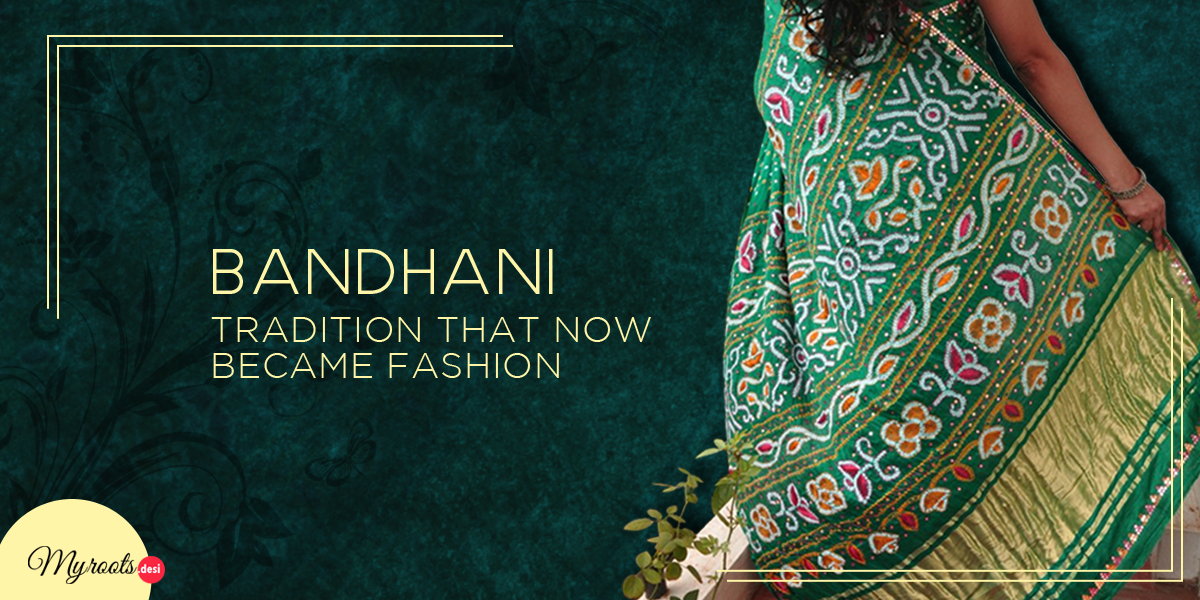 Bandhani: Tradition That Now Became Fashion