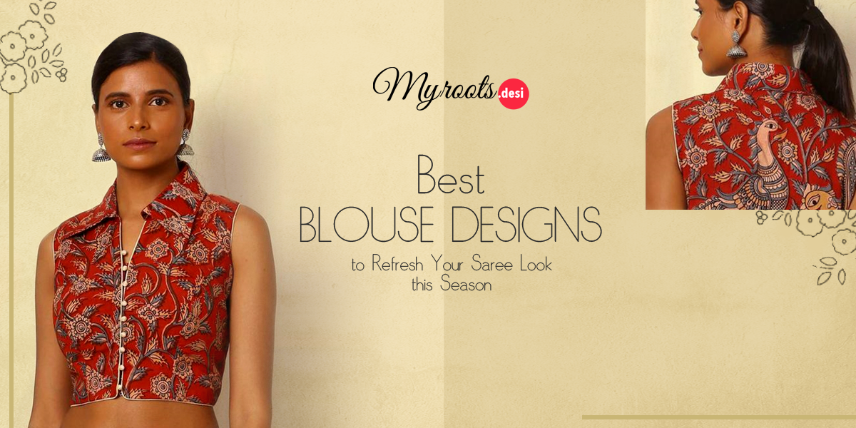Best Blouse Designs to Refresh Your Saree Look This Season