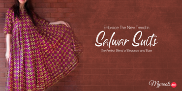Embrace The New Trend in Salwar Suits- The Perfect Blend of Elegance and Ease