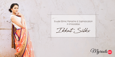 Exude Ethnic Panache & Sophistication in Irresistible Ikkat Silks