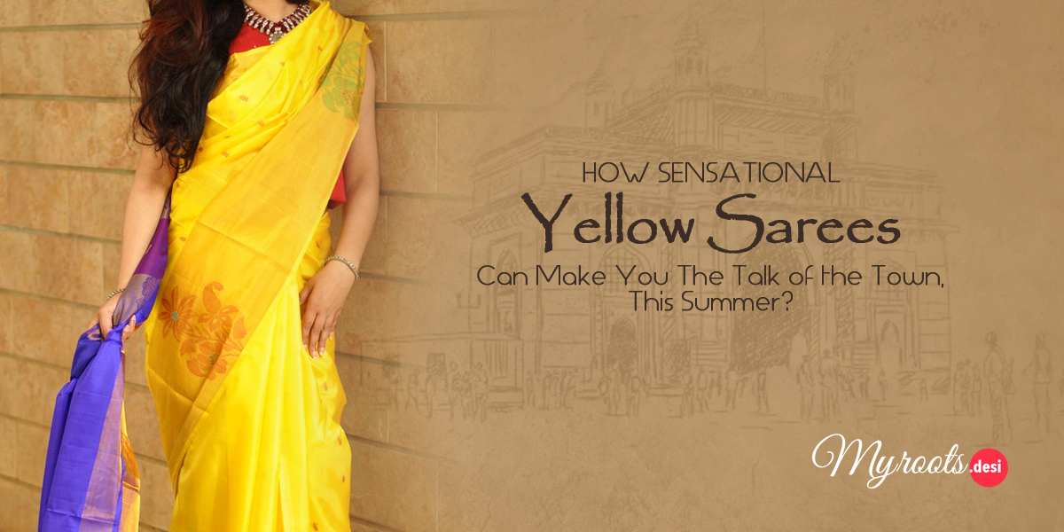 How Sensational Yellow Sarees Can Make You The Talk of the Town, This Summer?