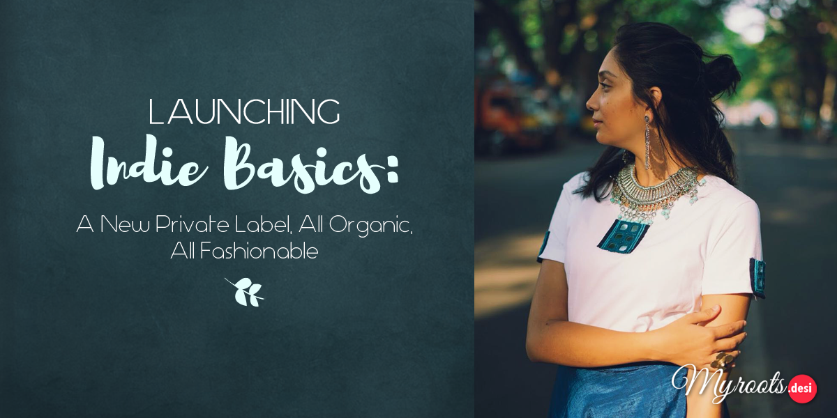 Launching Indie Basics: A New Private Label, All Organic, All Fashionable