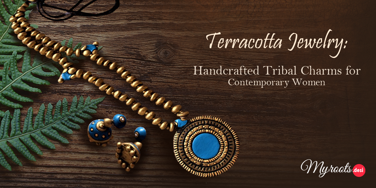 Terracotta Jewelry: Handcrafted Tribal Charms for Contemporary Women